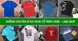 Xưởng chuyên sỉ áo thun cổ tròn VNXK tại TpHCM